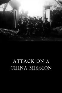 Attack on a China Mission Sehen Kostenlos