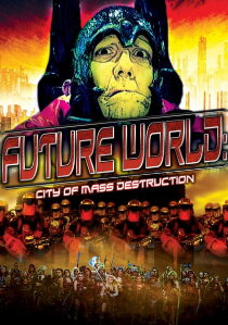 Future World: City of Mass Destruction Sehen Kostenlos