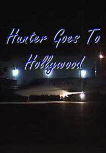 Hunter Goes to Hollywood Sehen Kostenlos