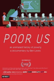 Poor Us: An Animated History of Poverty Sehen Kostenlos