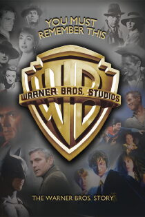 You Must Remember This: The Warner Bros. Story Sehen Kostenlos